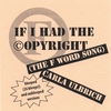 CARLA ULBRICH: If I Had the Copyright (The F Word song)