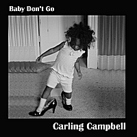 Carling Campbell | Baby Don't Go