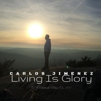 Carlos Jimenez | Living Is Glory