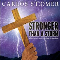 Carlos St. Omer | Stronger Than a Storm
