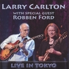 "LARRY CARLTON: Larry Carlton with special guest Robben Ford ""Live in Tokyo"""