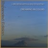 Carl Weingarten & Walter Whitney: Dreaming In Colors (Expanded Edition)