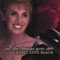 Cheryl Anne Roach | All the Things You Are