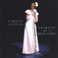 Carole Alston | Tribute to a Blue Lady