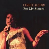 Carole Alston | For My Sisters