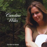 Caroline Wiles | I'd Like to Know