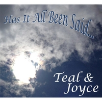Teal & Joyce: Has It All Been Said