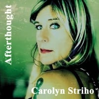 Carolyn Striho | Afterthought