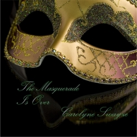 Carolyne Swayze | The Masquerade Is Over