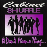 Cabinet Shuffle | It Don't Mean a Thing