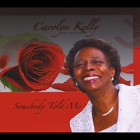 Carolyn Kelly | Somebody Told Me