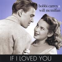 Bobbi Carrey & Will McMillan | If I Loved You