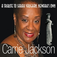 Carrie Jackson | A Tribute to Sarah Vaughan, Newark's Own