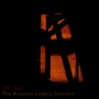 Jim Carr | The Acoustic Legacy Sessions