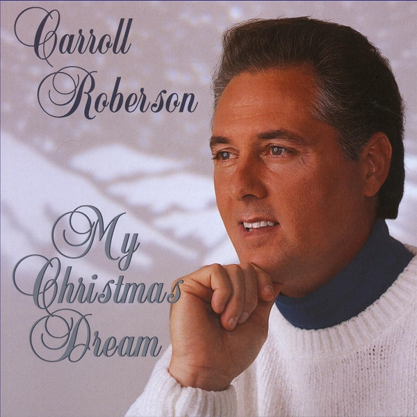 My Christmas Dream.Carroll Roberson My Christmas Dream Cd Baby Music Store