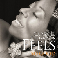 Carroll Thompson | Feels so Good