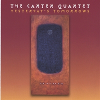 The Carter Jazz Quartet | Yesterday's Tomorrows