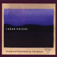 Cary Boyce, Aguava New Music Studio | I Hear Voices -- Choral Music of Cary Boyce