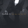 Caryn K: The Way We Get By