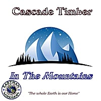 Cascade Timber | In The Mountains
