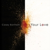Casey Bonham: Your Love