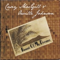 Casey MacGill & Orville Johnson | Hawaii of My Dreams