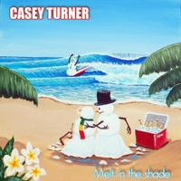 Casey Turner: Melt in the Shade