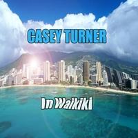 Casey Turner: In Waikiki
