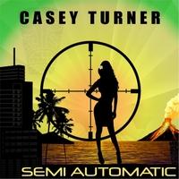Casey Turner: Semi Automatic