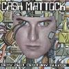 Cash Mattock: Sexy 21st Century Sleaze