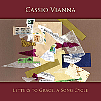 Cassio Vianna | Letters to Grace: A Song Cycle