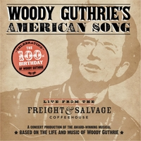 Cast of Woody Guthrie's American Song | Woody Guthrie's American Song: Live from the Freight & Salvage Coffeehouse (A Concert Production of the Award-Winning Musical)