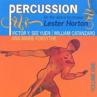 Victor Y. See Yuen/William Catanzaro | Percussion for the dance technique of Lester Horton Volume I