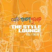 Caté Musiq Group | The Style Lounge, Vol. 1 the 80's