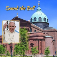 Cathedral Basilica Choir, Cathedral Basilica Chamber Orchestra & Zach Hemenway | Sound the Bell: Official Music Keepsake for Pope Francis' 1st US Visit