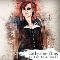 Catherine Elms | So Far from Whole - EP