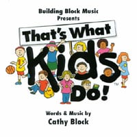 Cathy Block | That's What Kids Do!
