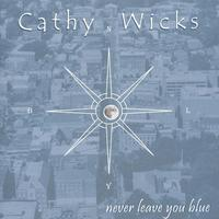 Cathy Wicks | Never Leave You Blue