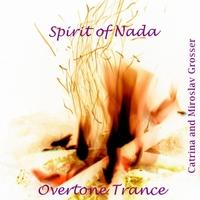 Miroslav Grosser: Spirit of Nada: Overtone Trance