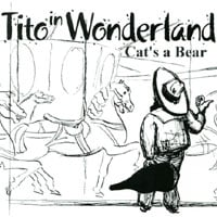 Cat's A Bear | Tito In Wonderland
