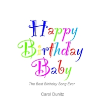 Carol Dunitz | Happy Birthday Baby