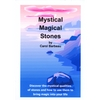 CAROL BARBEAU: Mystical Magical Stones