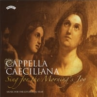 Cappella Caeciliana | Sing for the Morning's Joy
