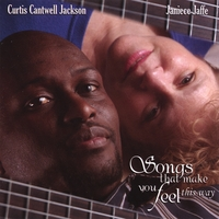 Curtis Cantwell Jackson & Janiece Jaffe | Songs That Make You Feel This Way