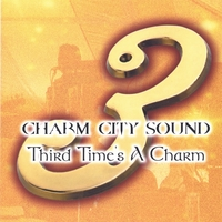 Charm City Sound | Third Time's A Charm