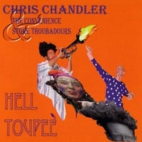 Chris Chandler & the Convenience Store Troubadours | Hell Toupee