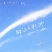 C. Darensbourg | Big Red NOLA Solo,  Vol. 3