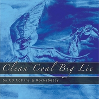 CD Collins & Rockabetty | Clean Coal Big Lie