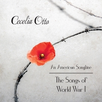 Cecelia Otto | An American Songline: The Songs of World War I