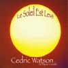 Cedric Watson: Le Soleil Est Levé